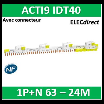 Schneider - Acti9 iDT40 - peigne avec connecteur - 1P+N - 24 modules de 18mm - 63A - A9XPP624