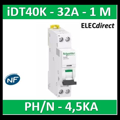 SCHNEIDER - Acti9 iDT40K - disjoncteur modulaire - 1P+N - 32A - courbe C - 4500A/4,5kA - A9P71632