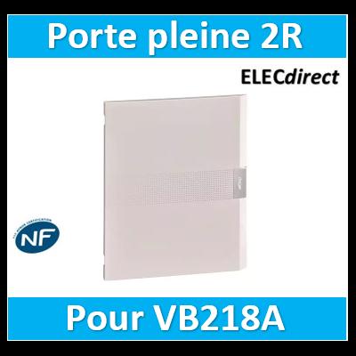 Hager Porte opaque pour coffret vega largeur 18 modules hauteur 2 rangées VZ218P