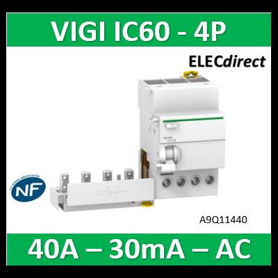 Schneider - Acti9 Vigi iC60, bloc différentiel 4P 40A 30mA type AC 230-240V 400-415V - A9Q11440