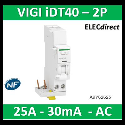 Schneider - Acti9 iDT40 - module différentiel Vigi - départ iDT40 - 1P+N 25A 30mA type AC - A9Y62625