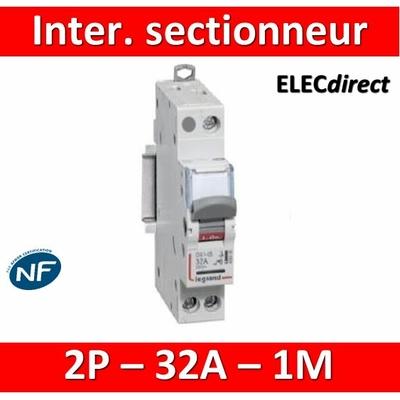 Legrand - DX3 Interrupteur-sectionneur Bipolaire - 32A - 406434