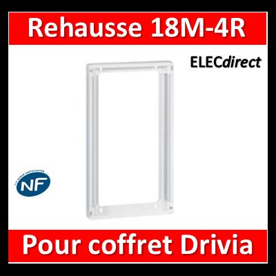 Legrand - Rehausse pour coffret Drivia 18 modules 4 rangées - 401274