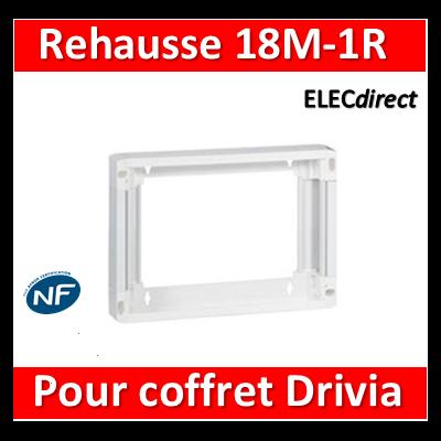Legrand - Rehausse pour coffret Drivia 18 modules 1 rangée - 401271