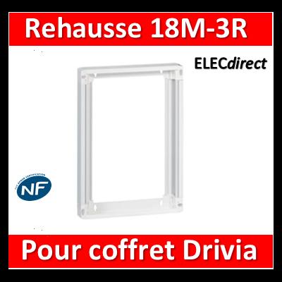 Legrand - Rehausse pour coffret Drivia 18 modules 3 rangées - 401273