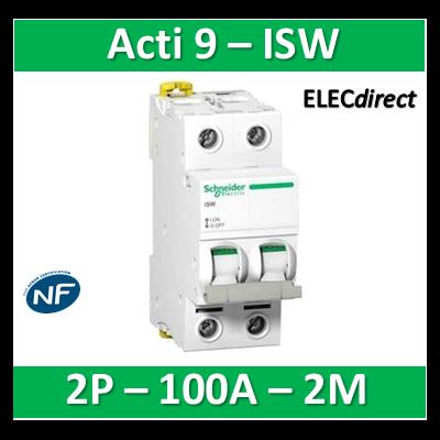 Schneider - Interrupteur-sectionneur bipolaire 100A - Acti9 - ISW - A9S65291