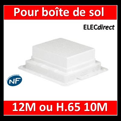 Legrand - Boîte d'encastrement Plastique - Pour boîte de sol 12M ou H. 65 10M - 089630
