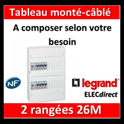 Legrand - Tableau monté-câblé 2 rangées 26 modules à composer
