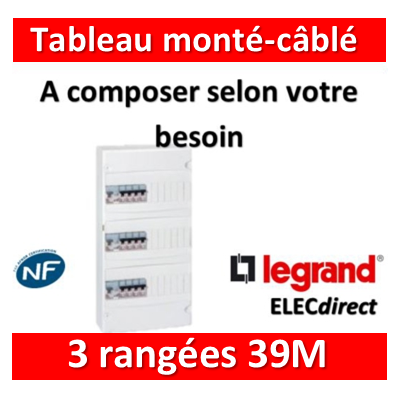 Legrand - Tableau monté-câblé 3 rangées 39 modules à composer