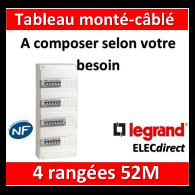 Legrand - Tableau monté-câblé 4 rangées 52 modules à composer