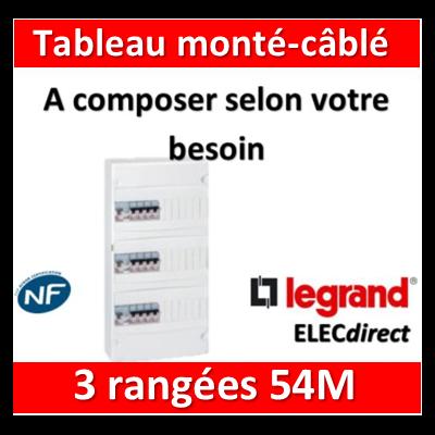 Legrand - Tableau monté-câblé 3 rangées 54 modules à composer