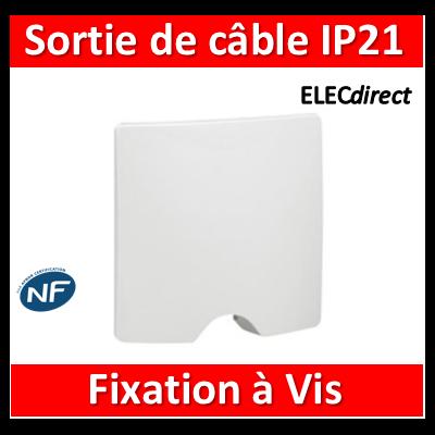 Legrand Niloé - Sortie de câble IP21 - Blanc - 664795