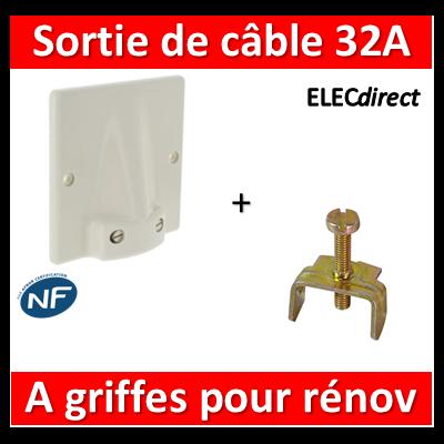 Legrand - Sortie de câble  32A - Fixation Griffes - 31490+031796x2