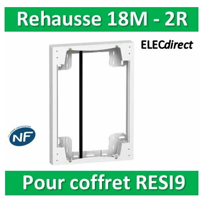 SCHNEIDER - Rehausse pour coffret RESI9 18M - 2R - R9H18759