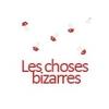 Les Choses Bizarres