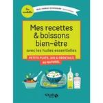 Mes recettes & boissons bien-être - Collection Mes essentielles de Jean-Charles Sommerard - Sevessence