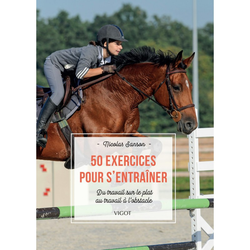 Equitation: 50 exercices pour s'entraîner