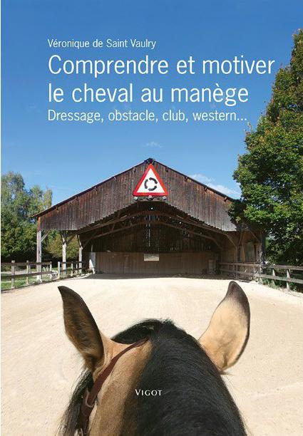 Comprendre et motiver le cheval au manège