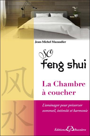 So feng shui la chambre coucher jean michel mazaudier for Feng shui chambre a coucher