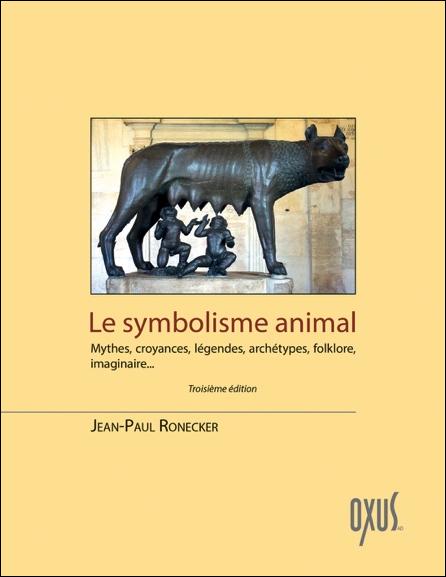 Le Symbolisme Animal - Jean-Paul Ronecker