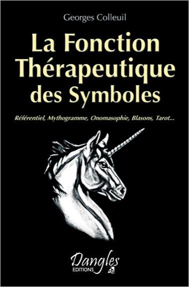 La Fonction Thérapeutique des Symboles - Georges Colleuil