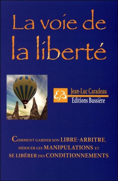 La Voie de la Liberté - Jean-Luc Caradeau