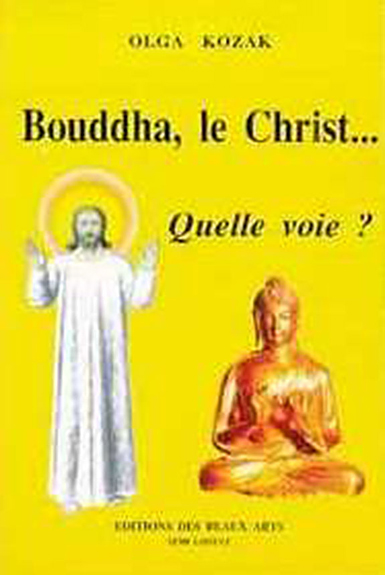 Bouddha, le Christ... Quelle Voie ? Olga Kozak