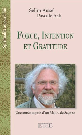 Force, Intention et Gratitude - Selim Aïssel & Pascale Ash