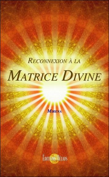 Reconnexion à la Matrice Divine - Mirena