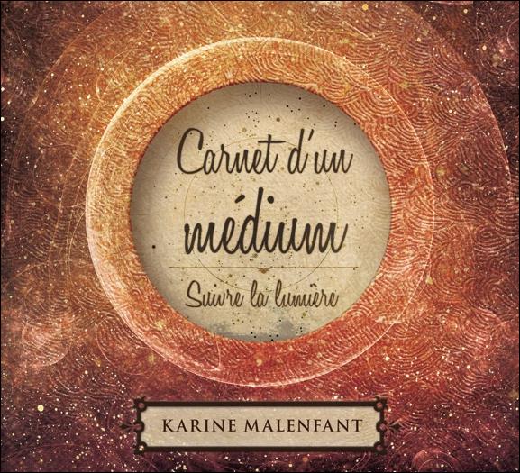 Carnet d\'un Médium - Livre Audio - Karine Malenfant