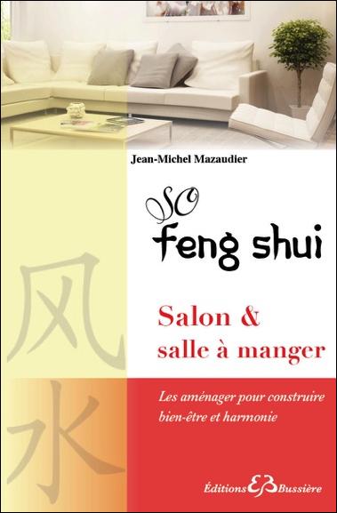 So feng shui salon salle manger jean michel mazaudier for Comfeng shui couleur salon