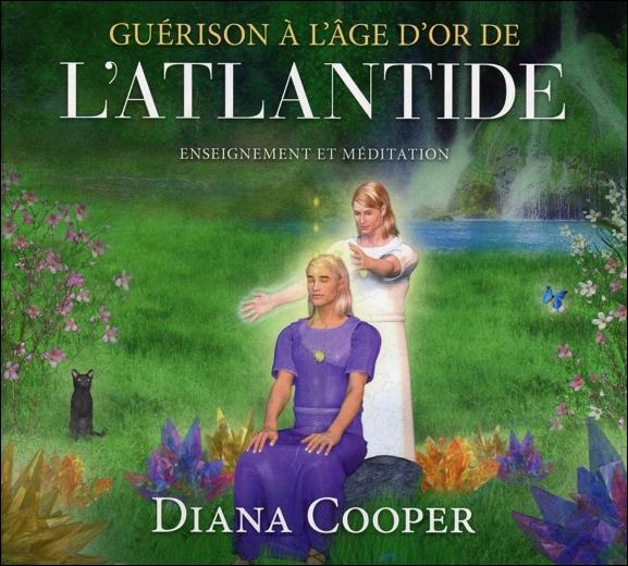 Guérison à l\'Âge d\'Or de l\'Atlantide - Livre Audio - Diana Cooper