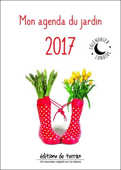 Mon agenda du jardin 2017 avec le calendrier lunaire for Jardin lunaire