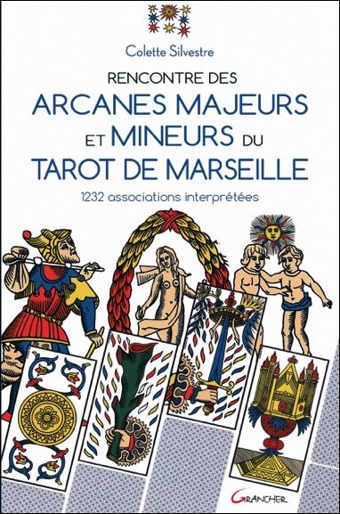 Rencontre des Arcanes Majeurs et Mineurs du Tarot de Marseille - Colette Silvestre
