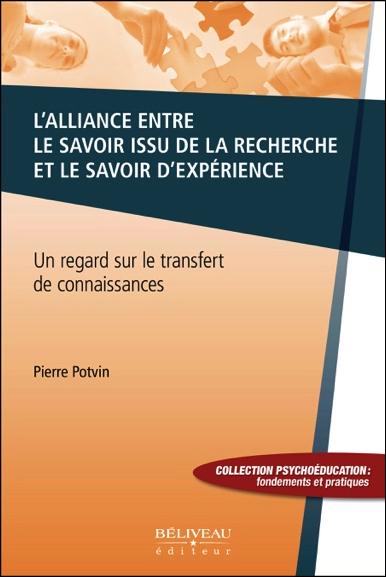 L\'Alliance Entre le Savoir Issu de la Recherche et le Savoir d\'Expérience - Pierre Potvin