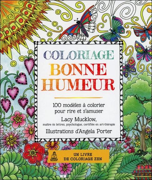 Coloriage Bonne Humeur - 100 Modèles à Colorier Pour Rire et s\'Amuser - Lacy Mucklow