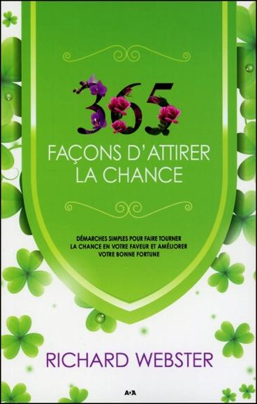 365 Façons d\'Attirer la Chance - Richard Webster