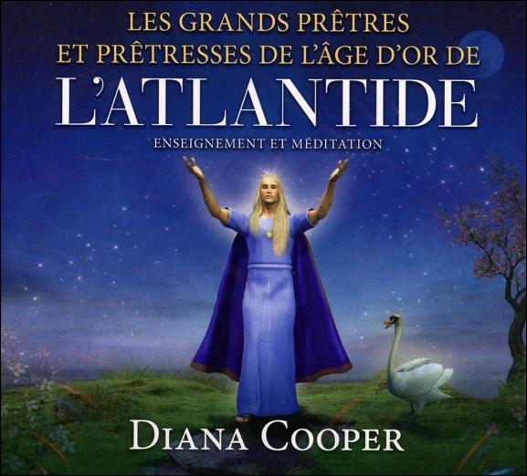 Les Grands Prêtres et Prêtresses de l\'Âge d\'Or de l\'Atlantide - Livre Audio - Diana Cooper