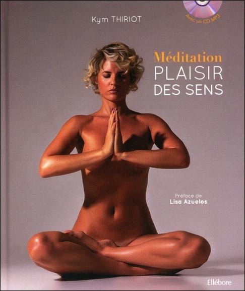 Méditation - Plaisir des Sens - Kym Thiriot
