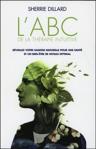 L\'ABC de la Thérapie Intuitive - Sherrie Dillard