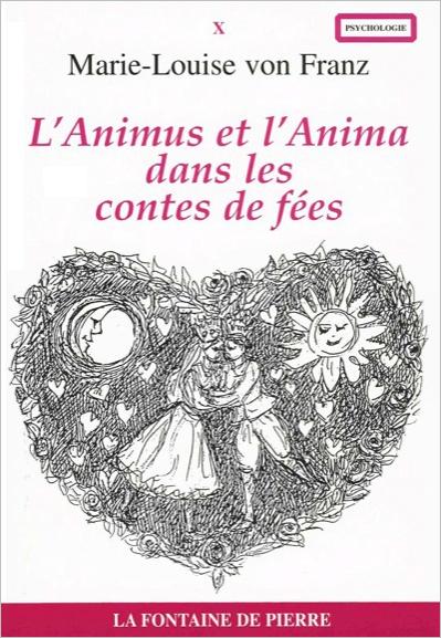 L\'Animus et l\'Anima Dans les Contes de Fées - Marie-Louise von Franz