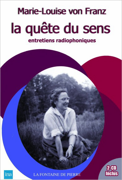 La Quête du Sens - Entretiens Radiophoniques - Marie-Louise von Franz
