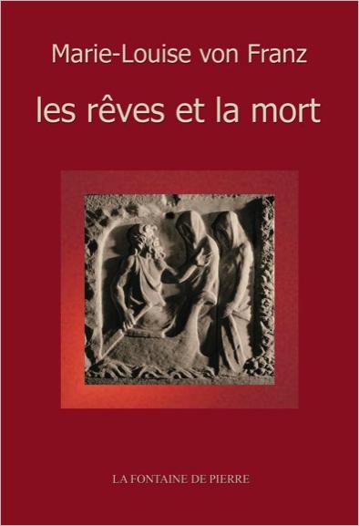 Les Rêves et la Mort - Marie-Louise von Franz