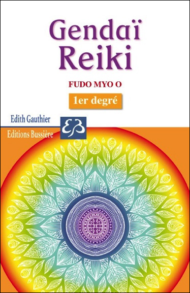 Gendai Reiki - Fudo Myo O - 1er Degré - Edith Gauthier