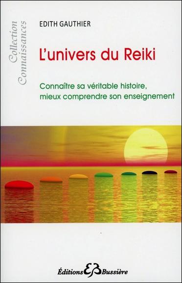 L\'Univers du Reïki - Edith Gauthier