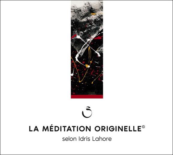 La Méditation Originelle - Idris Lahore