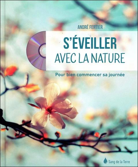S\'éveiller Avec la Nature - André Fertier