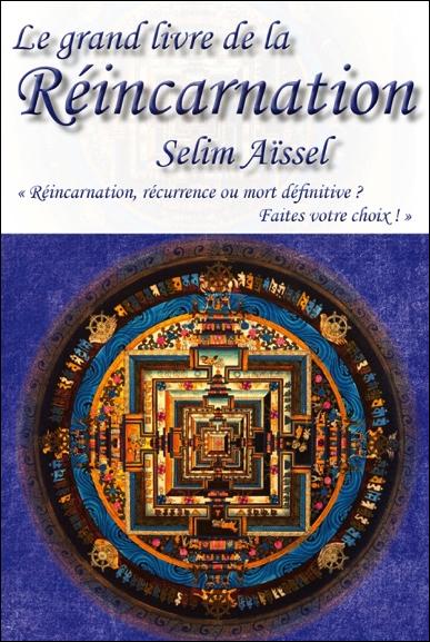Le Grand Livre de la Réincarnation - Selim Aïssel