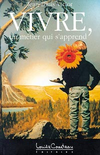 Vivre. Un Métier qui S\'Apprend - Jean-Louis Victor