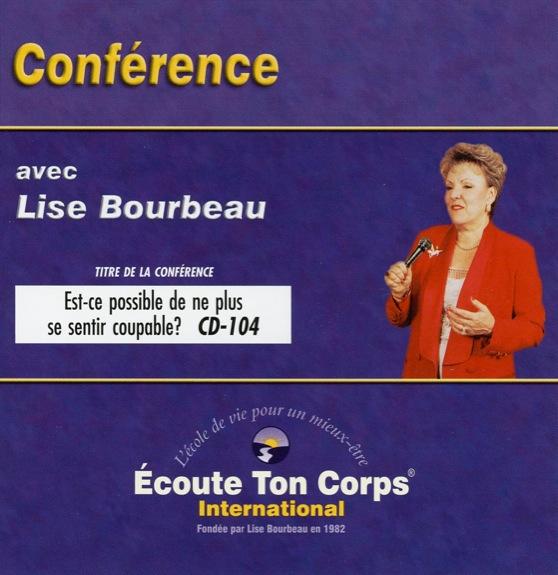 Est-ce Possible de ne Plus se Sentir Coupable ? Lise Bourbeau